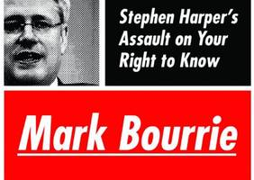 Kill the Messengers — Stephen Harper's Assault on Your Right to Know by Mark Bourrie: Review